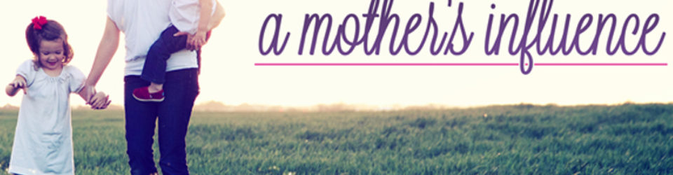 A-Mothers-Influence